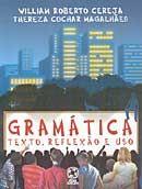 Gramática - Texto , Reflexão e Uso - Reformulado