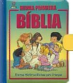 Minha Primeira Bíblia - Eternas Histórias Bíblicas para Crianças