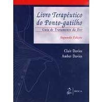 Livro Terapêutico do Ponto Gatilho - Guia de Tratamento da Dor - 2ª Ed.