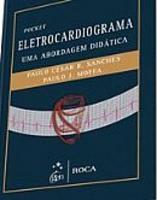 Eletrocardiograma Uma Abordagem Didática 2013