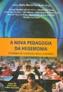 A Nova Pedagogia da Hegemonia - Estratégias do Capital para Educar o Consenso