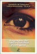 Linguagens da Cultura Midiática e Catequese