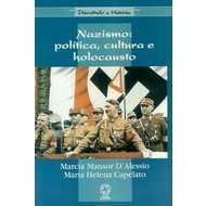 Nazismo - Política , Cultura e Holocausto - Col. Discutindo a História