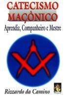 Catecismo Maçônico: Aprendiz, Companheiro e Mestre
