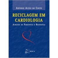 Reciclagem em Cardiologia Através de Perguntas e Respostas 2013