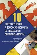 10 Questões Sobre a Educação Inclusiva da Pessoa com Deficiência Mental