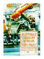 Industria e Trabalho no Brasil