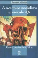 Aventura Socialista no Século Xx, A