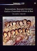 Pentecostalismo, Renovação Carismática Católica e Comunidades...