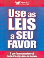 Use as Leis a seu Favor - O que Fazer Quando Você Se Sentir Enganado ou Lesado