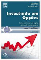 Investindo em Opções - Como Aumentar Seu Capital Operando com Segurança