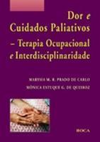 Dor e Cuidados Paliativos - Terapia Ocupacional e Interdisciplinaridade