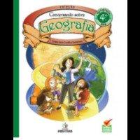 Conversando Sobre Geografia 4° Ano 3ª Série