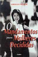 10 Mandamentos para Mulheres Decididas
