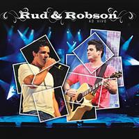 Rud e Robson - Ao Vivo