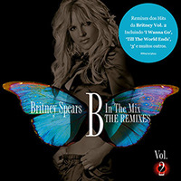 Britney Spears B In The Mix The Remixes Vol. 02