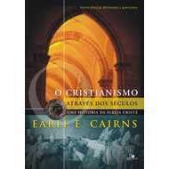 Cristianismo Através dos Séculos: uma História da Igreja Cristã
