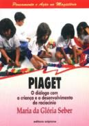 Piaget: o Diálogo com Criança e o Desenvolvimento do Raciocínio