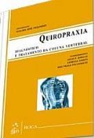 Quiropraxia Diagnóstico e Tratamento da Coluna Vertebral 2013