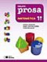 Projeto Prosa - Matemática - 1º Ano - 3ª Edição - 2011