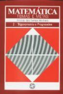 Matemática: Temas e Metas: Trigonometria e Progressões