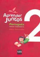 Aprender Juntos 2 - Português - 2º Ano - Ensino Fundamental