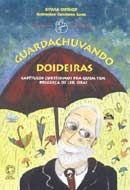 Guardachuvando Doideiras - Col. Mindinho e seu Vizinho