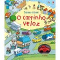 O Carrinho Veloz - Coleção Corre-Corre 2012 - Edição 1