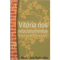 Vitória nos Relacionamentos: Você pode Conseguir