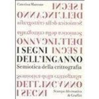 I Segni Dell'inganno - Semiotica Della Crittografia - La Compagnia Della Stampa