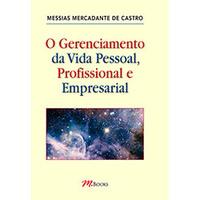 O Gerenciamento da Vida Pessoal Profissional e Empresarial