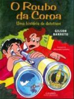 ROUBO DA COROA, O - UMA HISTÓRIA DE DETETIVES