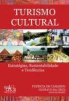 turismo cultural - estrategias, sustentabilidade e tendencias