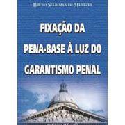 Fixação da Pena-base À Luz do Garantismo Penal