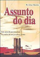 Assunto do Dia - Dois Anos do Governo Lula na Análise de um Jornalista Cristão