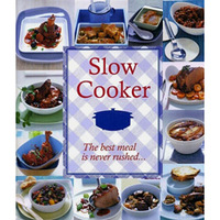 Slow Cooker - The Best Meal is Never Rushed