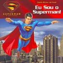 Superman: o Retorno: Eu Sou o Superman!