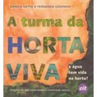 A Turma Da Horta Viva - A Agua Tem Vida Na Horta?