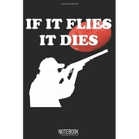 If it flys it dies: Notebook college book diary journal booklet memo composition book 110 sheets - ruled paper 6x9 inch