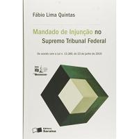 Mandado de Injunção Perante o Supremo Tribunal Federal. Linha Pesquisa Acadêmica - Série IDP