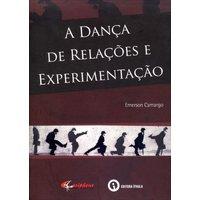 A Dança de Relações e Experimentação