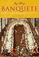 Banquete: Uma Historia Ilustrada da Culinaria, dos Cost