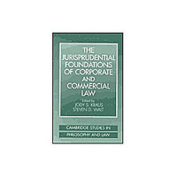 Jurisprudential Foundations Of Corporate And Commercial Law, The