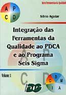 Integração das Ferramentas da Qualidade ao PDCA e Programa Seis Sigma