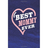 Best Mommy Ever: Family Grandma Women Mom Memory Journal Blank Lined Note Book Mother's Day Holiday Gift