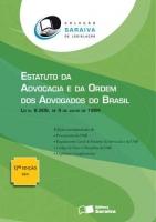 Estatuto da Advocacia e Ordem Dos Advogados do Brasil - Col. Saraiva de Legislação - 17ª Ed. 2011