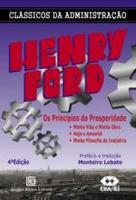 Henry Ford - Os Princípios da Prosperidade - 4ª Ed. 2012