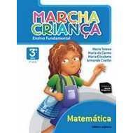 MARCHA CRIANCA MATEMATICA - ENSINO FUNDAMENTAL - 3 ANO 2 SERIE