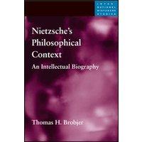 Nietzsches philosophical context - an intellectual biography