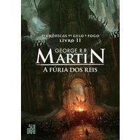 Furia Dos Reis, A - As Cronicas Do Gelo E Fogo Livro 2